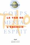Nicole Tremblay - Le tao de l'énergie - Corps, mental, esprit.