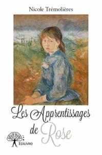 Nicole Trémolières - Les Apprentissages de Rose.