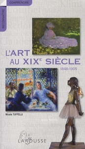 Nicole Tuffelli - L'art au XIXe siècle.