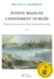 Nicole V Champeau - Pointe Maligne. L'infiniment oubliée - Tome 1, Présence française dans le Haut Saint-Laurent ontarien.