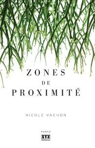 Nicole Vachon - Zones de proximité.