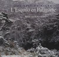 Nicole Van de Kerchove - L'Esquilo en Patagonie - Au bout du monde.