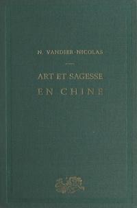 Nicole Vandier-Nicolas et  Collectif - Art et sagesse en Chine : Mi Fou, 1051-1107 - Peintre et connaisseur d'art dans la perspective de l'esthétique des lettrés.
