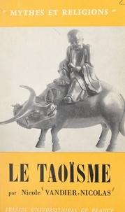 Nicole Vandier-Nicolas et Georges Dumézil - Le taoïsme.