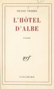 Nicole Védrès - L'hôtel d'Albe.