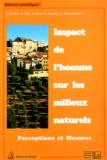 Nicole Vernazza-Licht et Daniel Bley - Impact de l'homme sur les milieux naturels. - Perceptions et mesures.
