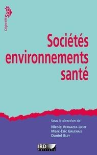 Nicole Vernazza-Licht et Marc-Eric Gruénais - Sociétés, environnement, santé.