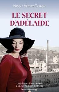 Nicole Verney-Carron - Le secret d'Adélaïde.