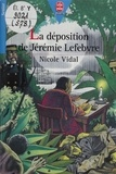 Nicole Vidal - La déposition de Jérémie Lefebvre.