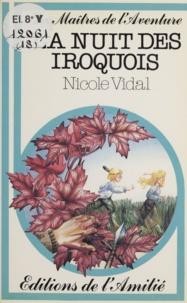 Nicole Vidal et Brigitte Paris - La nuit des Iroquois.