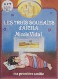 Nicole Vidal et Yvette Cathiard - Les trois souhaits d'Aïcha.