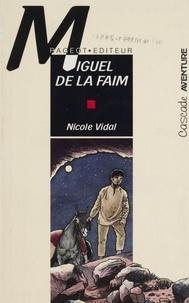 Nicole Vidal - Miguel de la faim.