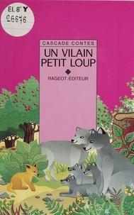 Nicole Vidal et Yvon Mauffret - Un vilain petit loup - Et autres contes d'animaux.