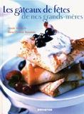 Nicole Vielfaure et Anne-Christine Beauviala - Les gâteaux de fêtes de nos grands-mères.