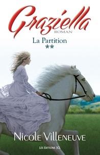 Nicole Villeneuve - Graziella  : La Partition - Série Graziella, tome 2.