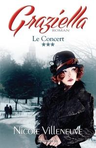 Nicole Villeneuve - Graziella  : Le Concert - Série Graziella, tome 3.