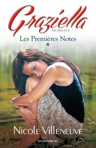 Nicole Villeneuve - Graziella  : Les Premières Notes - Série Graziella, tome 1.