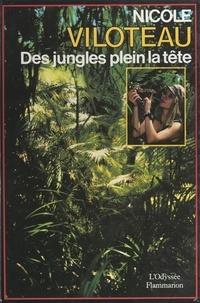 Nicole Viloteau - Des jungles plein la tête - Gabon, Brésil, Australie.