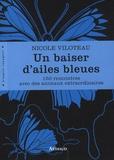 Nicole Viloteau - Un baiser d'ailes bleues.