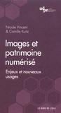 Nicole Vincent et Camille Kurtz - Images et patrimoine numérisé - Enjeux et nouveaux usages.