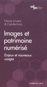 Images et patrimoine numérisé- Enjeux et nouveaux usages - Nicole Vincent |