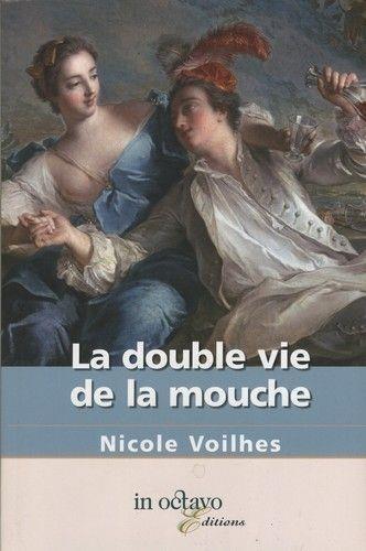 Nicole Voilhes - La double vie de la mouche.
