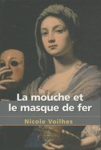 Nicole Voilhes - La mouche et le masque de fer.