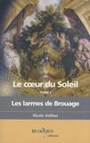 Nicole Voilhes - Le coeur du Soleil Tome 1 : Les larmes de Brouage.