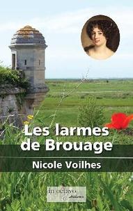 Nicole Voilhes - Les larmes de Brouage Tome 1 : Le coeur du soleil.