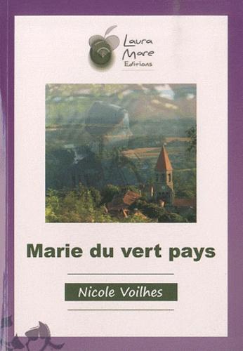 Nicole Voilhes - Marie du vert pays.