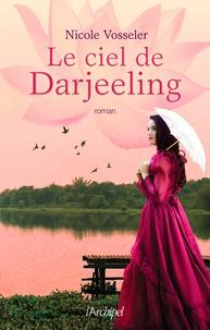 Livres complets télécharger pdf Le ciel de Darjeeling in French 9782809825633 par Nicole Vosseler