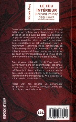 Le feu intérieur - Bernard Palissy. Artiste et savant de la Renaissance