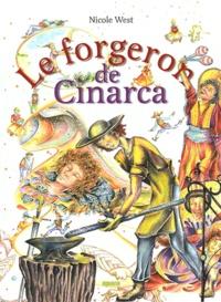 Nicole West - Le forgeron de Cinarca - La légende oubliée d'Ange Lia d'Astella.