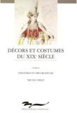 Nicole Wild - Décors et costumes du XIXe siècle. TomeII - Théâtre et décorateurs.