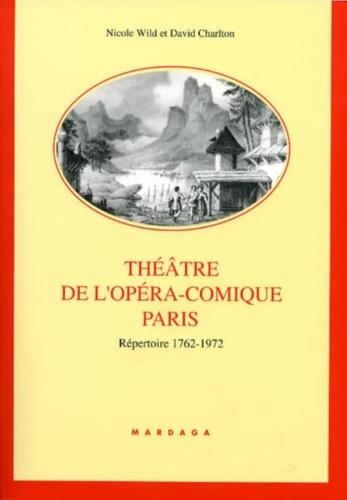 Nicole Wild et David Charlton - Théâtre de l'Opéra-Comique Paris - Répertoire 1762-1927.