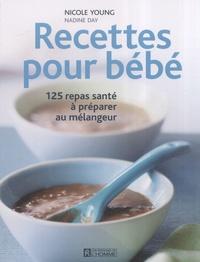 Nicole Young - Recettes pour bébé - 125 repas santé à préparer au mélangeur.