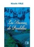 Nicole Yrle - Les Dames de Paulilles - Destins de femmes exceptionnelles.