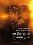 Nicole Zabel - Petites histoires et autres fariboles en terres de Champagne.