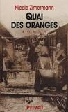 Nicole Zimermann - Quai des oranges.