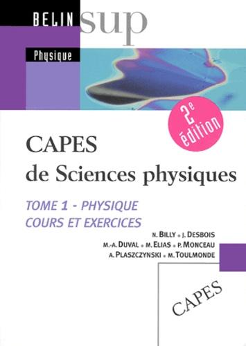 Nicoles Billy et Jean Desbois - CAPES de sciences physiques - Tome 1 : Physique Cours et exercices.