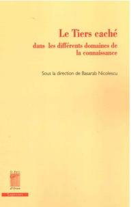 Nicolescu Basarab - Le Tiers caché dans les domaines de la connaissance.