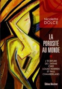 Nicoletta Dolce - La porosité au monde - L'écriture de l'intime chez Louise Warren et Paul Chamberland.