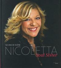 Nicoletta - Nicoletta Soul Sister - 50 ans de scène.