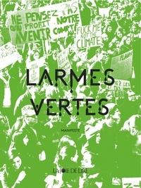 Nicolette Humbert et Jeanne Roualet - Larmes vertes.