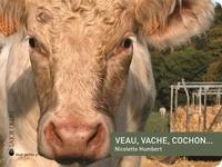 Nicolette Humbert - Veau, vache, cochon....