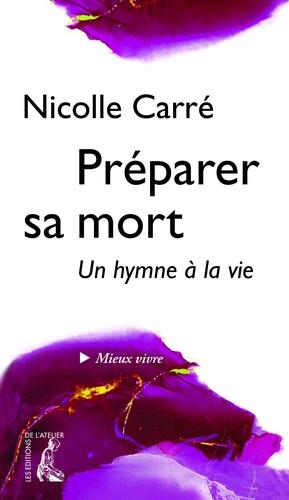 Nicolle Carré - Préparer sa mort.