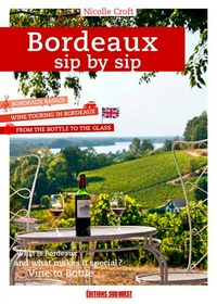 Bordeaux sip by sip - Nicolle Croft |