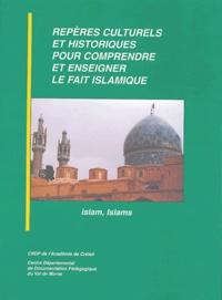Nicolle Samadi et Dominique Borne - Repères culturels et historiques pour comprendre et enseigner le fait islamique - islam, Islams.