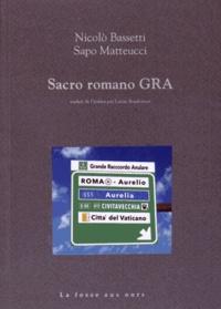 Nicolo Bassetti et Sapo Matteucci - Sacro romano GRA - Etres, lieux, paysages du Grande Raccordo Anulare.