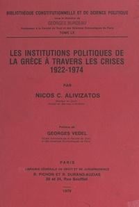 Nicos C. Alivizatos et Georges Burdeau - Les institutions politiques de la Grèce à travers les crises, 1922-1974.